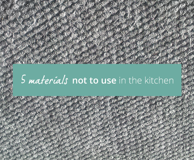 2016-09-07 - FIVE MATERIALS - Not to use in the kitchen